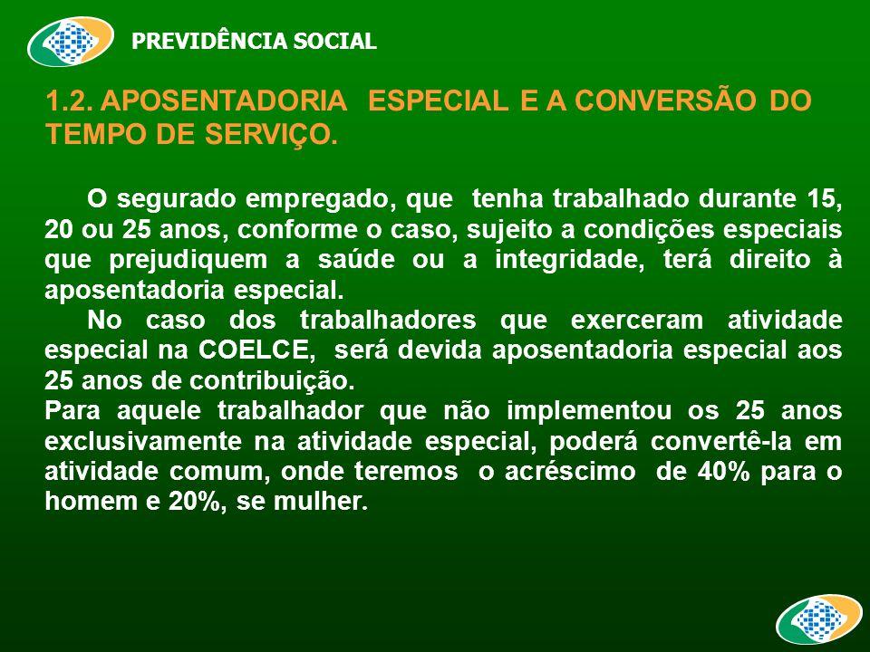 PREVIDÊNCIA SOCIAL 1.2. APOSENTADORIA ESPECIAL E A CONVERSÃO DO TEMPO DE SERVIÇO.