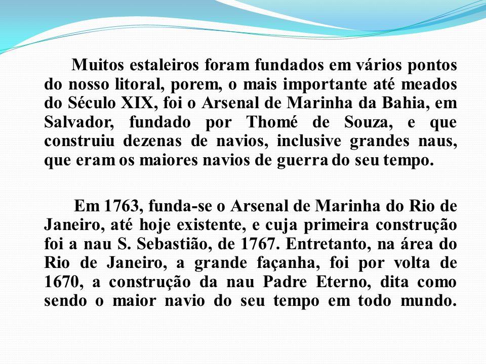 Os novos estaleiros previstos no Brasil são: Estaleiro Corema (BA) O Estaleiro Corema, de Salvador (BA), em operação desde 1968, tem prioridade de financiamento concedida no FMM para a implantação do Estaleiro Corema Aratu (no valor de R$ 107 milhões).