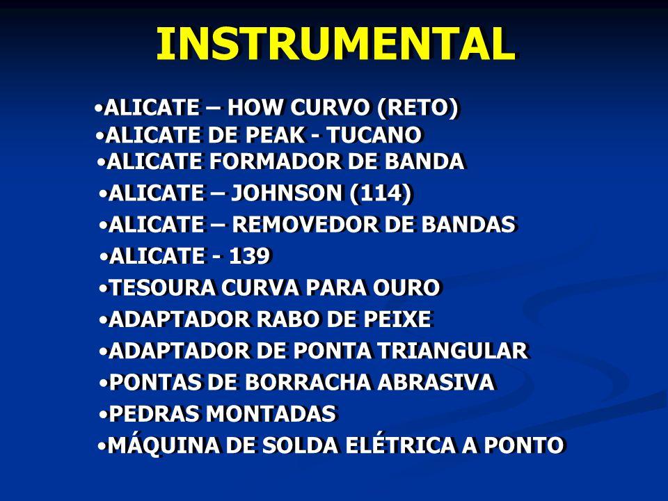 INSTRUMENTAL ALICATE FORMADOR DE BANDA ALICATE DE PEAK - TUCANO ALICATE - 139 ALICATE – HOW CURVO (RETO) ALICATE – JOHNSON (114) ALICATE – REMOVEDOR D