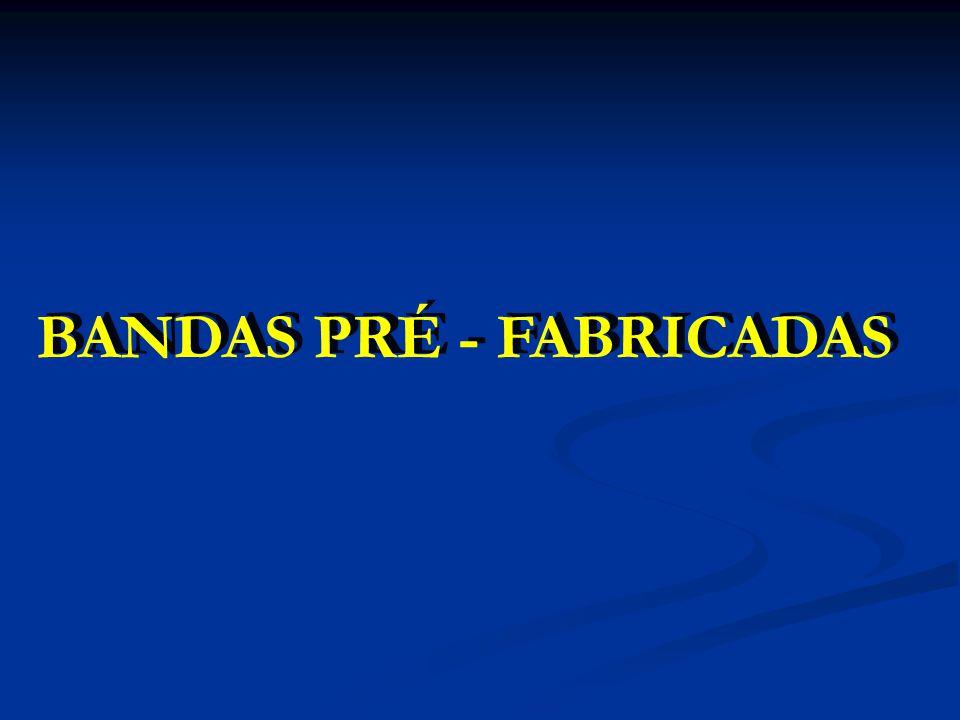BANDAS PRÉ - FABRICADAS