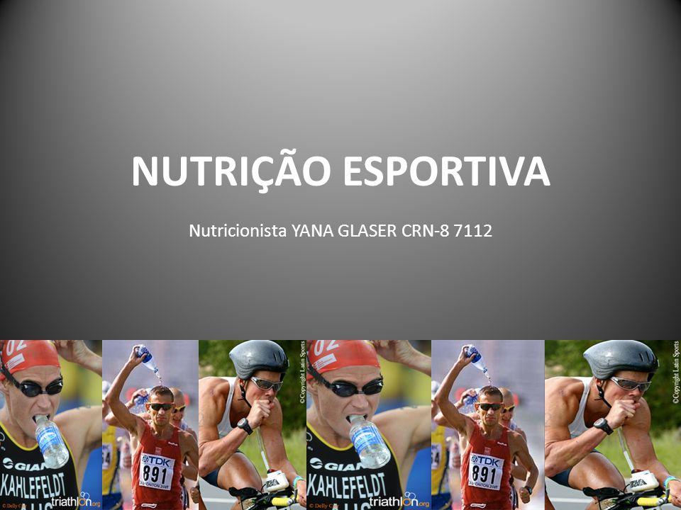 NUTRIÇÃO ESPORTIVA Nutricionista YANA GLASER CRN-8 7112
