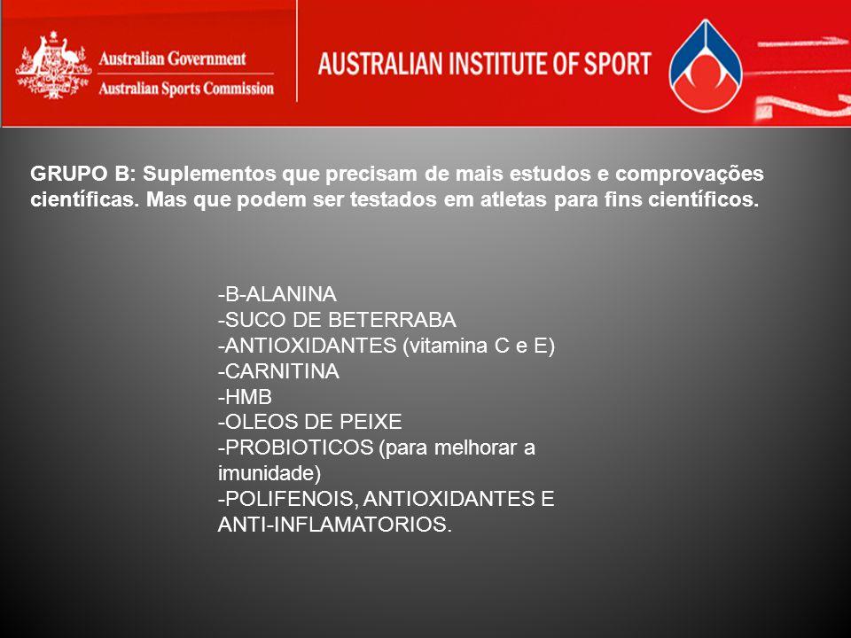 GRUPO B: Suplementos que precisam de mais estudos e comprovações científicas. Mas que podem ser testados em atletas para fins científicos. -B-ALANINA