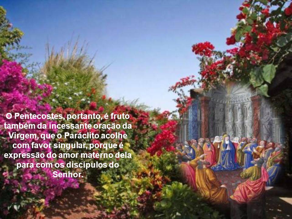 Na comunidade cristã a oração de Maria se reveste de um significado peculiar: favorece o advento do Espírito, solicitando a Sua ação no coração dos di