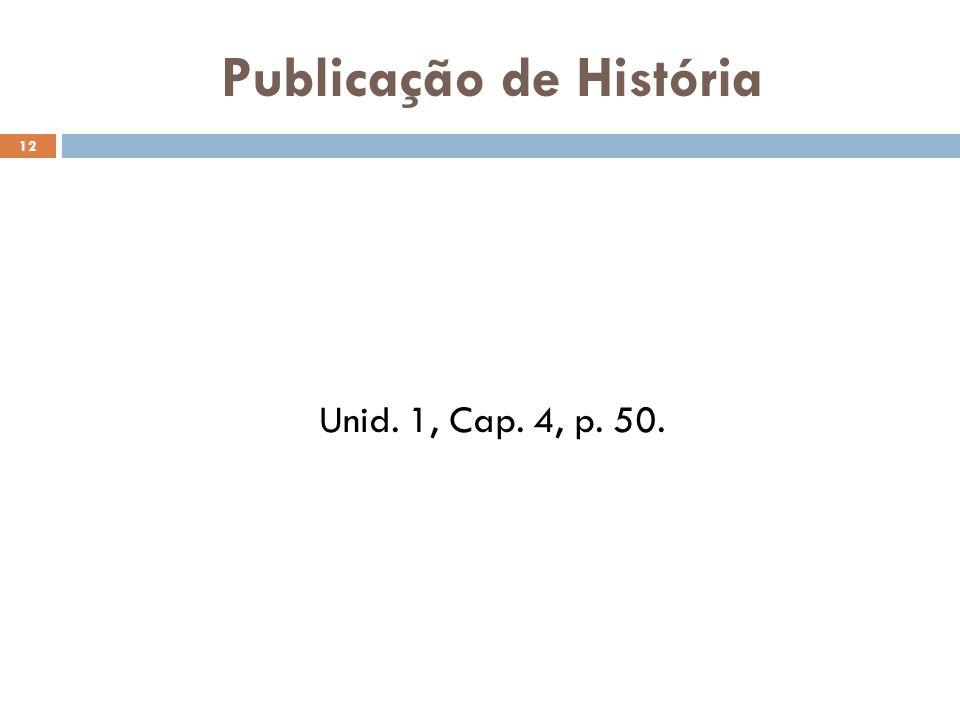 Publicação de História 12 Unid. 1, Cap. 4, p. 50.