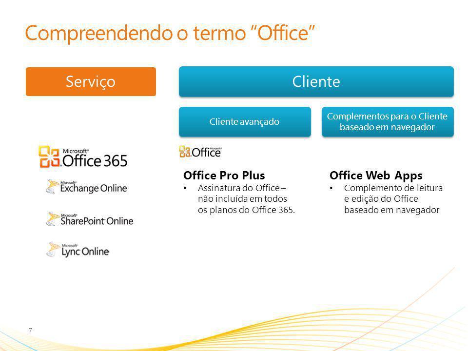 Office 365, Cliente Office e Complementos para o seu navegador Atualize para o Office 2010 ou para o Office 2007 SP2.