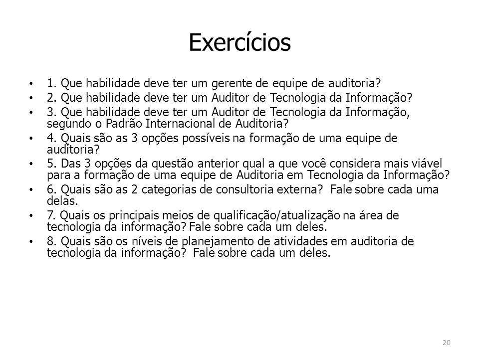 Exercícios 1.Que habilidade deve ter um gerente de equipe de auditoria.