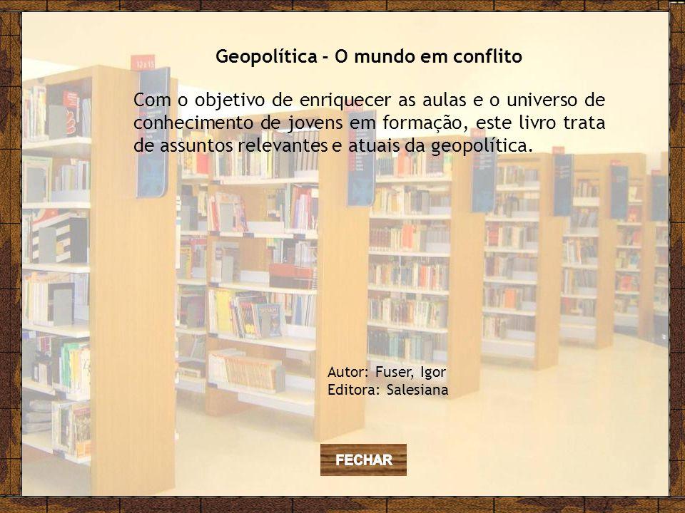 Geopolítica - O mundo em conflito Com o objetivo de enriquecer as aulas e o universo de conhecimento de jovens em formação, este livro trata de assuntos relevantes e atuais da geopolítica.