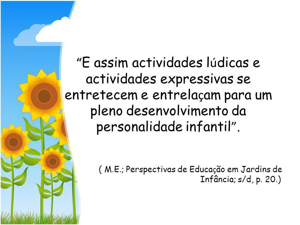 Recreio exterior Nesta área prevalece a actividade motora por excelência, de socialização e de expressão dramática. Permite desenvolver actividades es