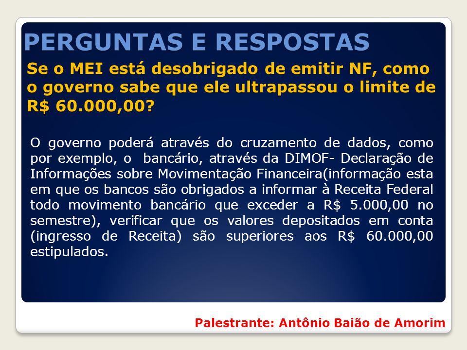 Se o MEI está desobrigado de emitir NF, como o governo sabe que ele ultrapassou o limite de R$ 60.000,00? O governo poderá através do cruzamento de da