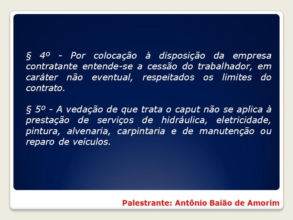 § 4º - Por colocação à disposição da empresa contratante entende-se a cessão do trabalhador, em caráter não eventual, respeitados os limites do contra