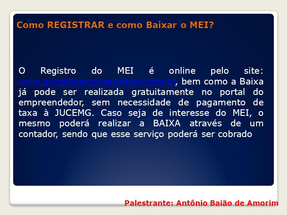 Como REGISTRAR e como Baixar o MEI? Como REGISTRAR e como Baixar o MEI? O Registro do MEI é online pelo site: www.portaldoempreendedor.com.br, bem com