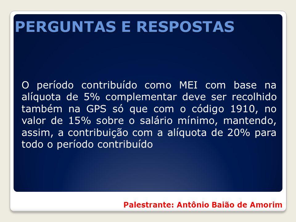 O período contribuído como MEI com base na alíquota de 5% complementar deve ser recolhido também na GPS só que com o código 1910, no valor de 15% sobr