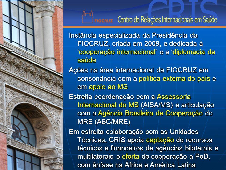 Instância especializada da Presidência da FIOCRUZ, criada em 2009, e dedicada à 'cooperação internacional' e a 'diplomacia da saúde Ações na área inte