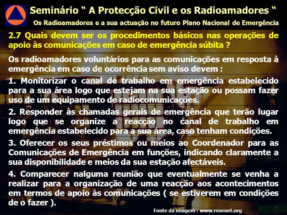 2.7 Quais devem ser os procedimentos básicos nas operações de apoio às comunicações em caso de emergência súbita .