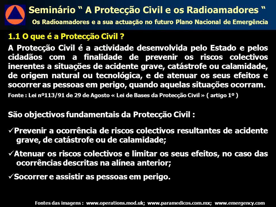 A Protecção Civil é a actividade desenvolvida pelo Estado e pelos cidadãos com a finalidade de prevenir os riscos colectivos inerentes a situações de acidente grave, catástrofe ou calamidade, de origem natural ou tecnológica, e de atenuar os seus efeitos e socorrer as pessoas em perigo, quando aquelas situações ocorram.