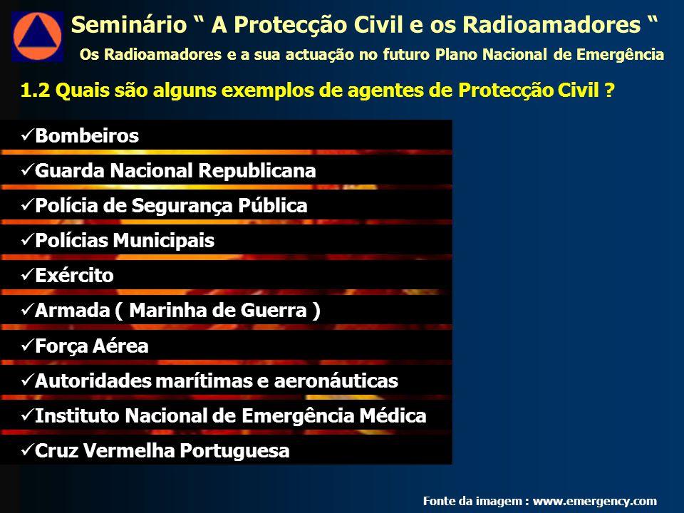 1.2 Quais são alguns exemplos de agentes de Protecção Civil .