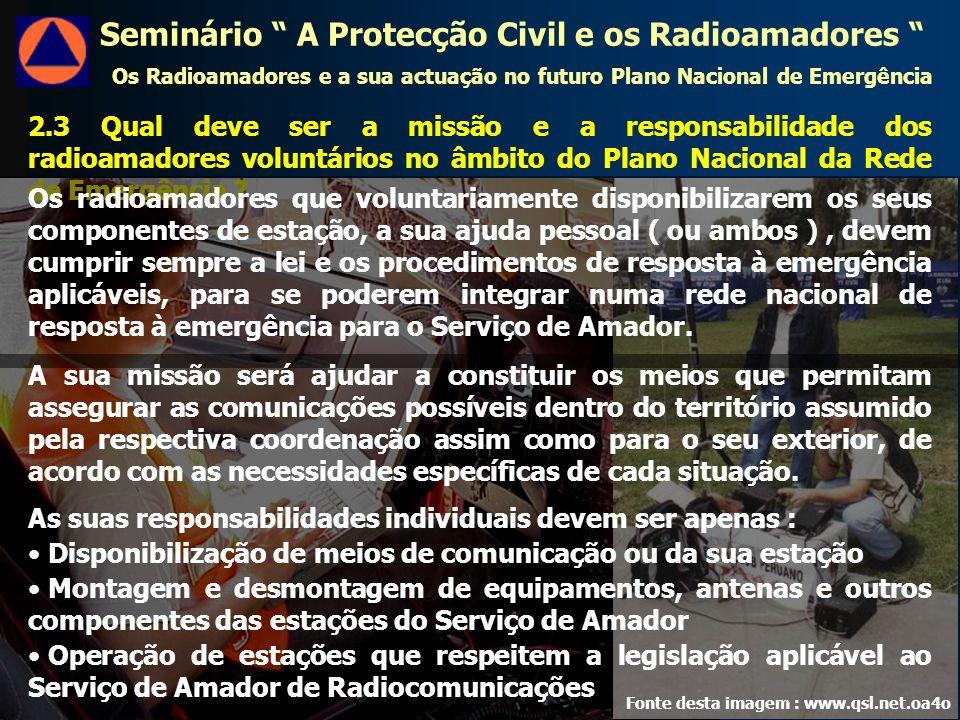 2.3 Qual deve ser a missão e a responsabilidade dos radioamadores voluntários no âmbito do Plano Nacional da Rede de Emergência .