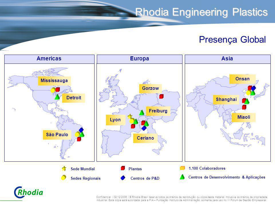 Qingdao Miaoli Shanghai Onsan Mississauga São Paulo Detroit Freiburg Ceriano Lyon Gorzow Plantas Centros de Desenvolvimento & Aplicações Centros de P&
