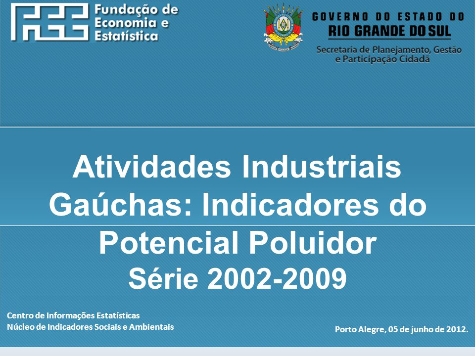 http://www.fee.rs.gov.br Centro de Informações Estatísticas Núcleo de Indicadores Sociais e Ambientais Porto Alegre, 05 de junho de 2012.