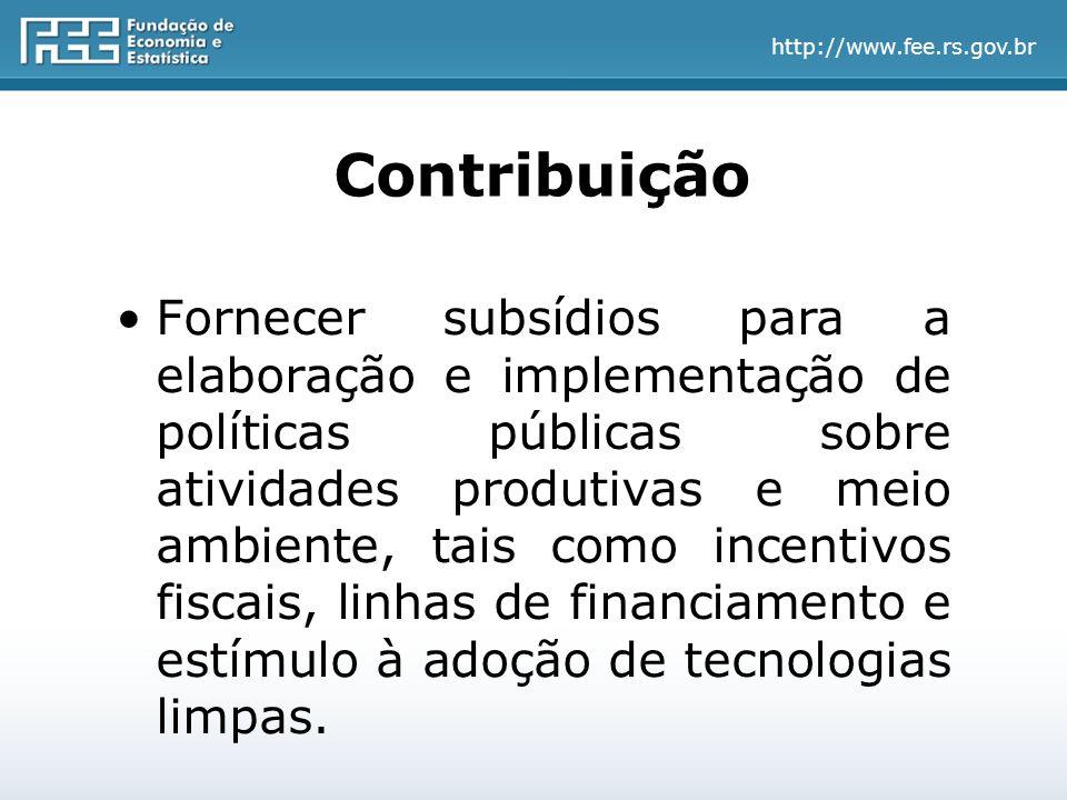 http://www.fee.rs.gov.br Contribuição Fornecer subsídios para a elaboração e implementação de políticas públicas sobre atividades produtivas e meio ambiente, tais como incentivos fiscais, linhas de financiamento e estímulo à adoção de tecnologias limpas.