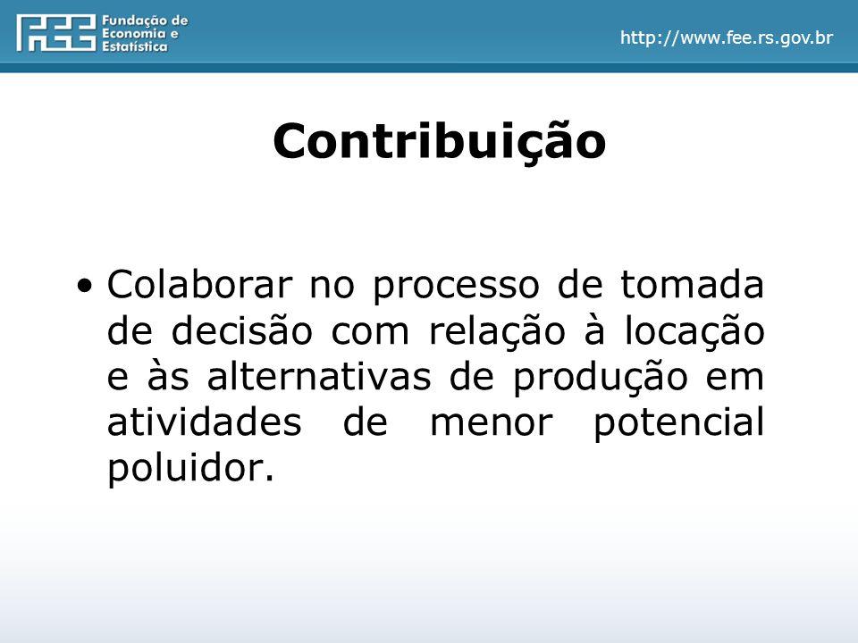 http://www.fee.rs.gov.br Contribuição Colaborar no processo de tomada de decisão com relação à locação e às alternativas de produção em atividades de menor potencial poluidor.