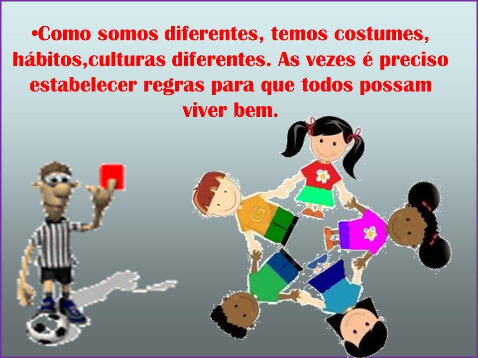 Como somos diferentes, temos costumes, hábitos,culturas diferentes. As vezes é preciso estabelecer regras para que todos possam viver bem.