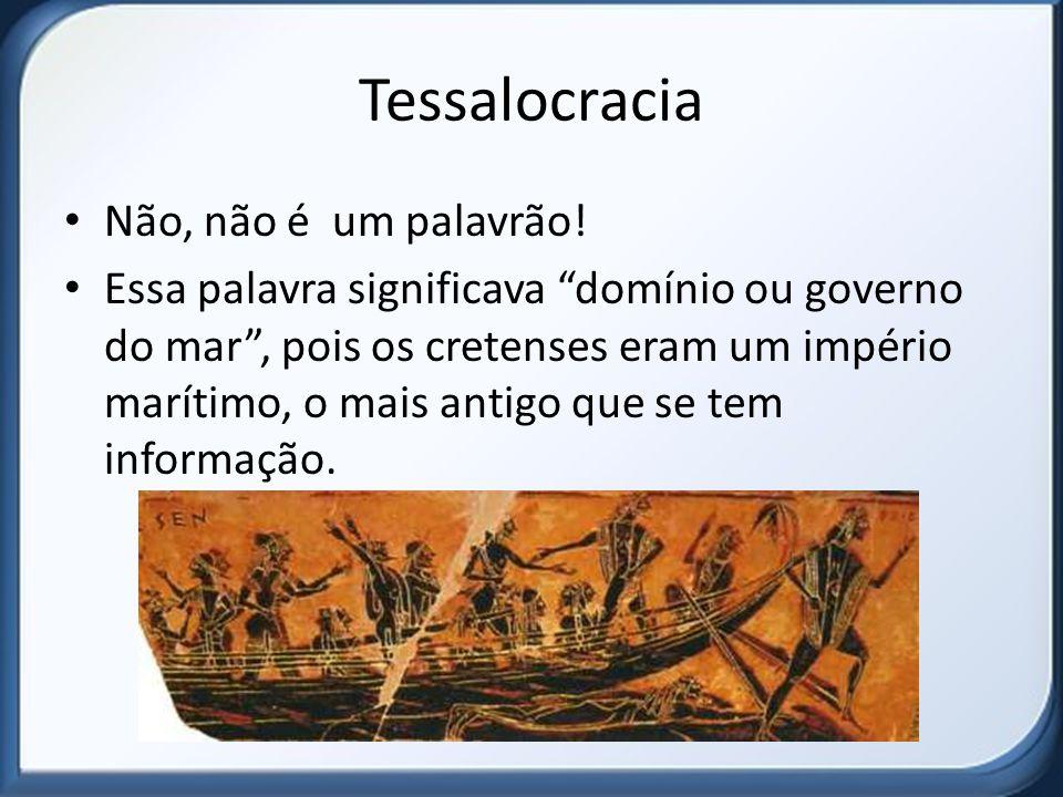 Tessalocracia Não, não é um palavrão.