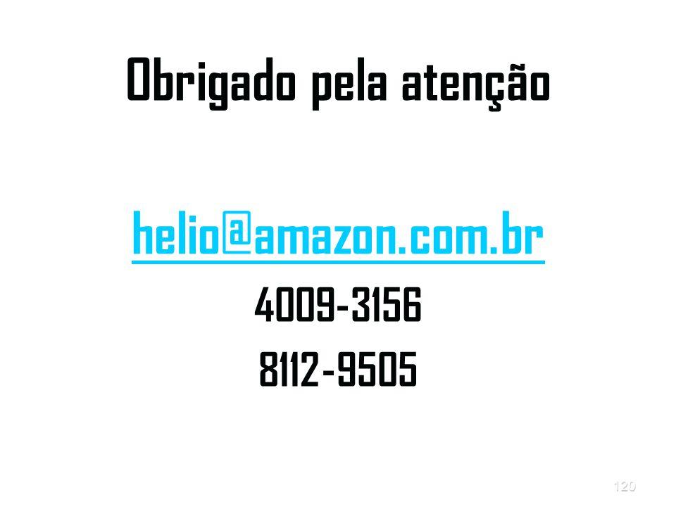 120 Obrigado pela atenção helio@amazon.com.br 4009-3156 8112-9505