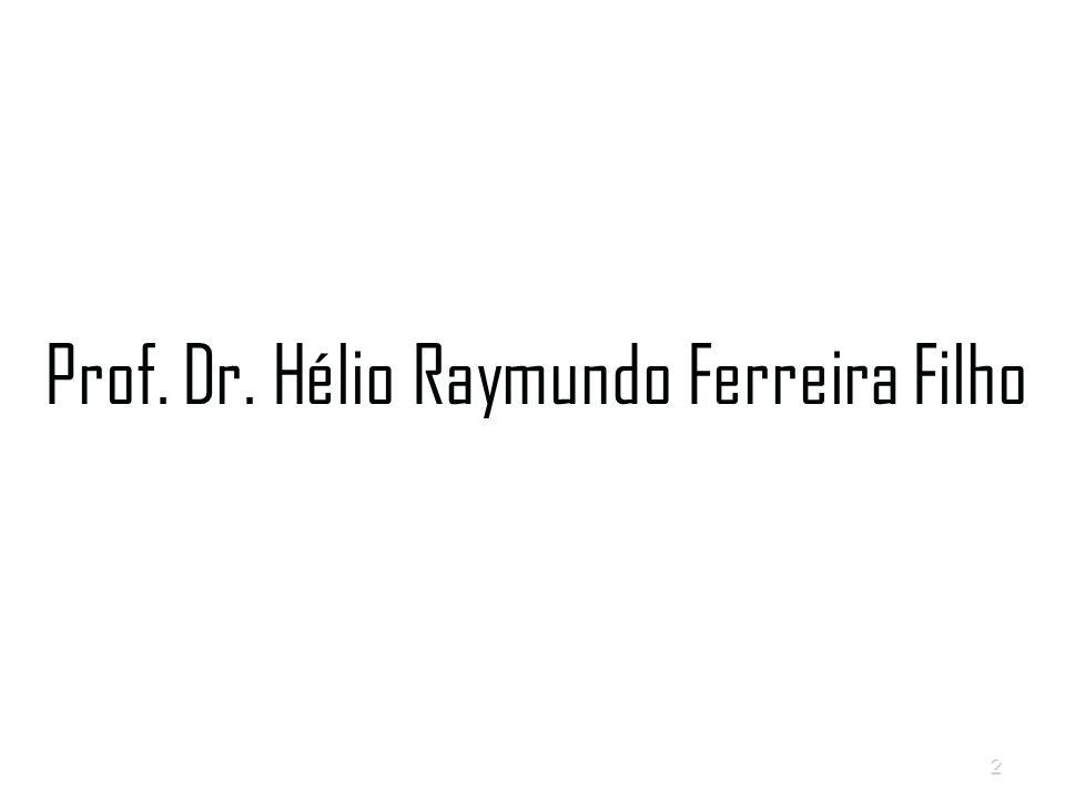 2 Prof. Dr. Hélio Raymundo Ferreira Filho