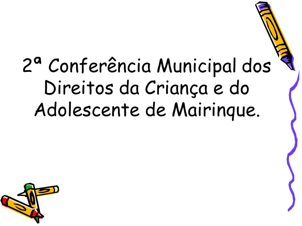 2ª Conferência Municipal dos Direitos da Criança e do Adolescente de Mairinque.