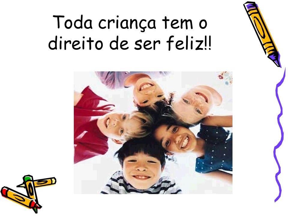 Toda criança tem o direito de ser feliz!!