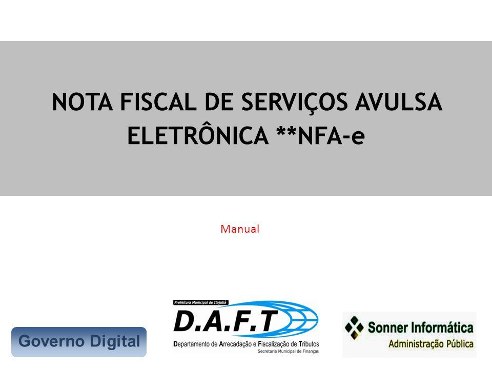 Governo Digital NOTA FISCAL DE SERVIÇOS AVULSA ELETRÔNICA **NFA-e Manual