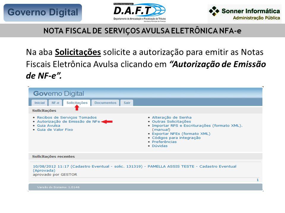 Na aba Solicitações solicite a autorização para emitir as Notas Fiscais Eletrônica Avulsa clicando em Autorização de Emissão de NF-e .