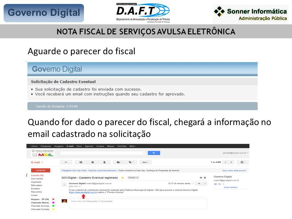 Para emissão da nota avulsa, basta clicar sobra a aba NF-e Governo Digital NOTA FISCAL DE SERVIÇOS AVULSA ELETRÔNICA NFA-e
