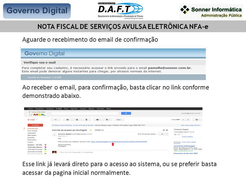 Aguarde o recebimento do email de confirmação Ao receber o email, para confirmação, basta clicar no link conforme demonstrado abaixo.
