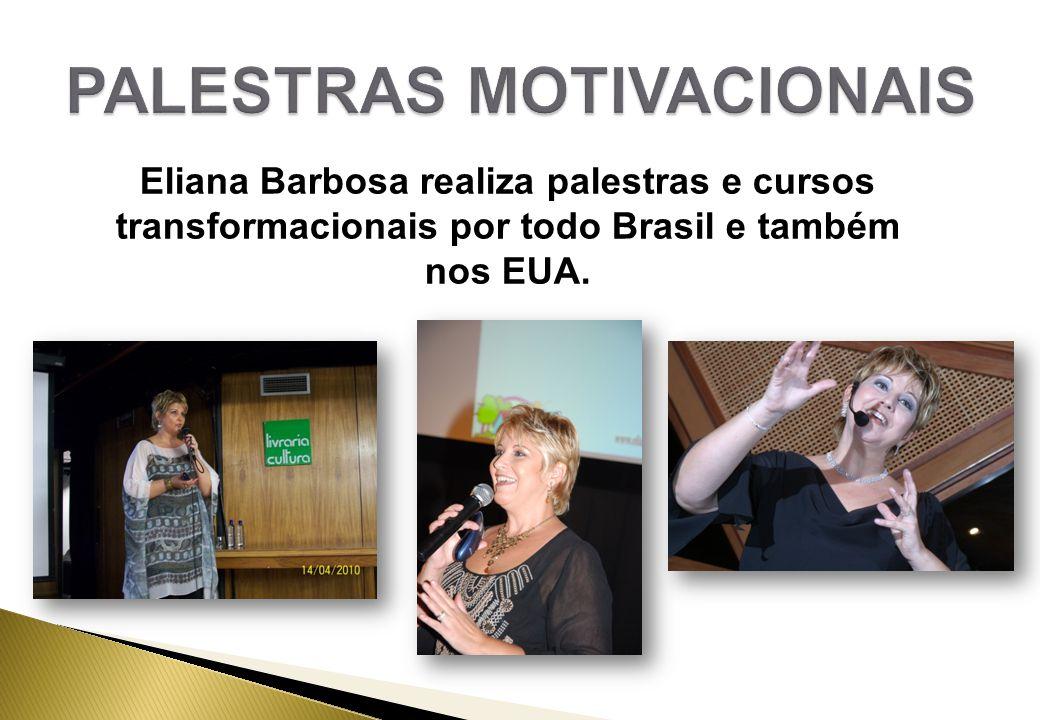 Eliana Barbosa realiza palestras e cursos transformacionais por todo Brasil e também nos EUA.