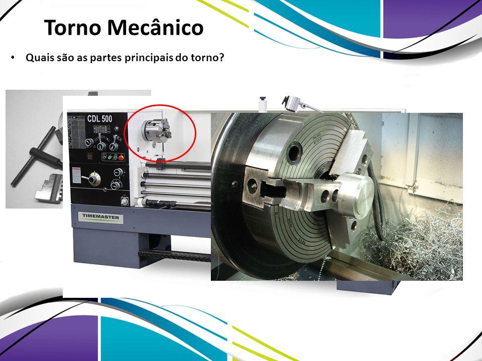 Torno Mecânico Quais são as partes principais do torno?