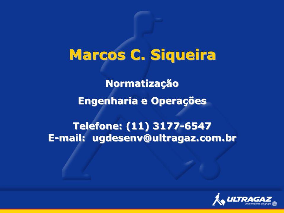 Marcos C. Siqueira Normatização Engenharia e Operações Telefone: (11) 3177-6547 E-mail: ugdesenv@ultragaz.com.br