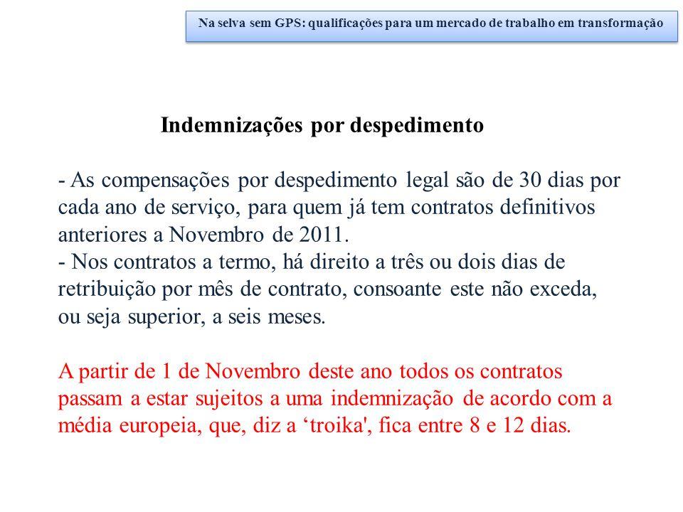 Indemnizações por despedimento - As compensações por despedimento legal são de 30 dias por cada ano de serviço, para quem já tem contratos definitivos