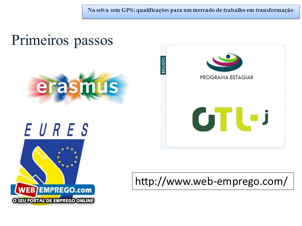 Primeiros passos Na selva sem GPS: qualificações para um mercado de trabalho em transformação http://www.web-emprego.com/