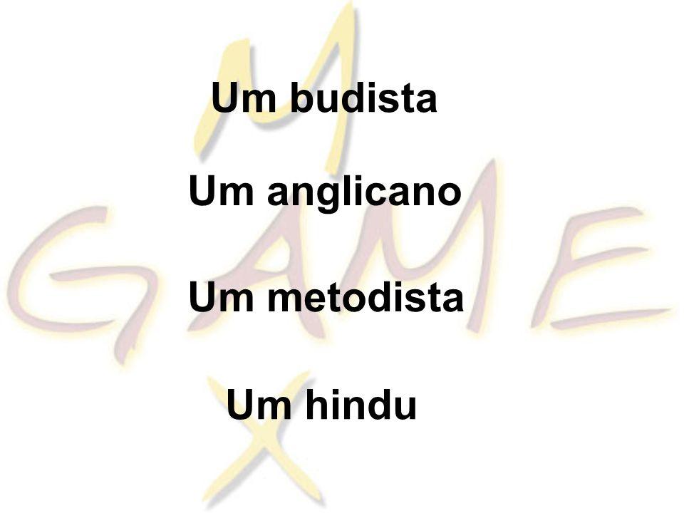 Um budista Um anglicano Um metodista Um hindu