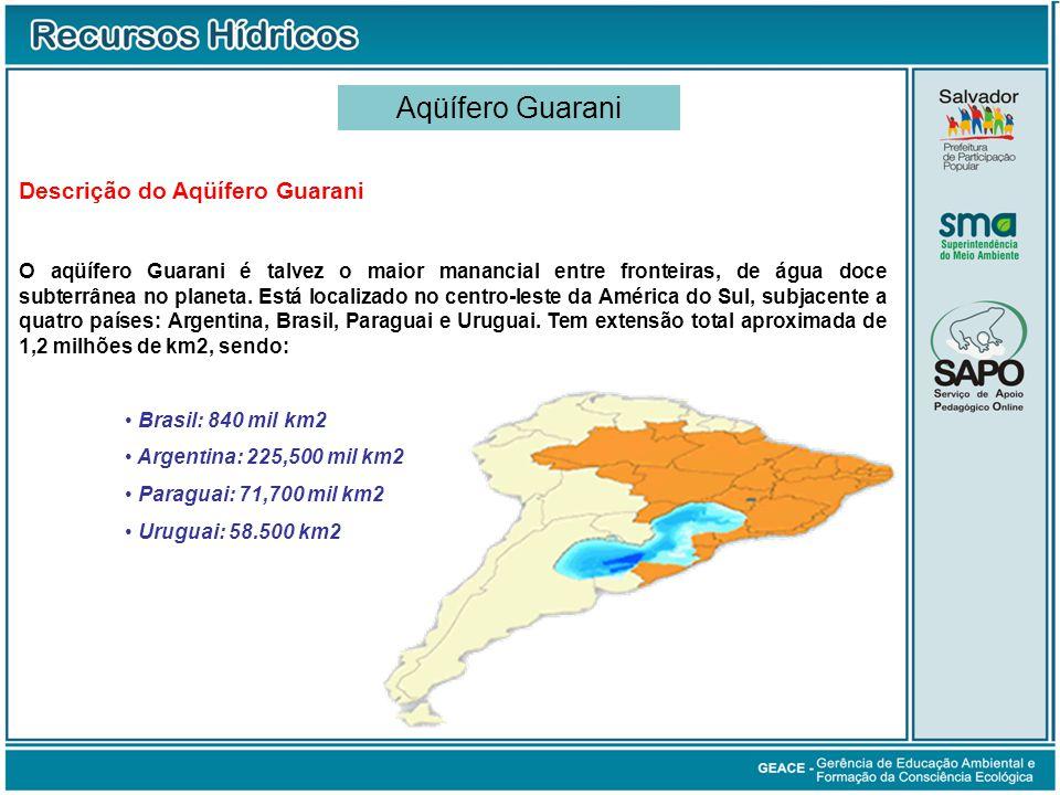 Descrição do Aqüífero Guarani O aqüífero Guarani é talvez o maior manancial entre fronteiras, de água doce subterrânea no planeta. Está localizado no