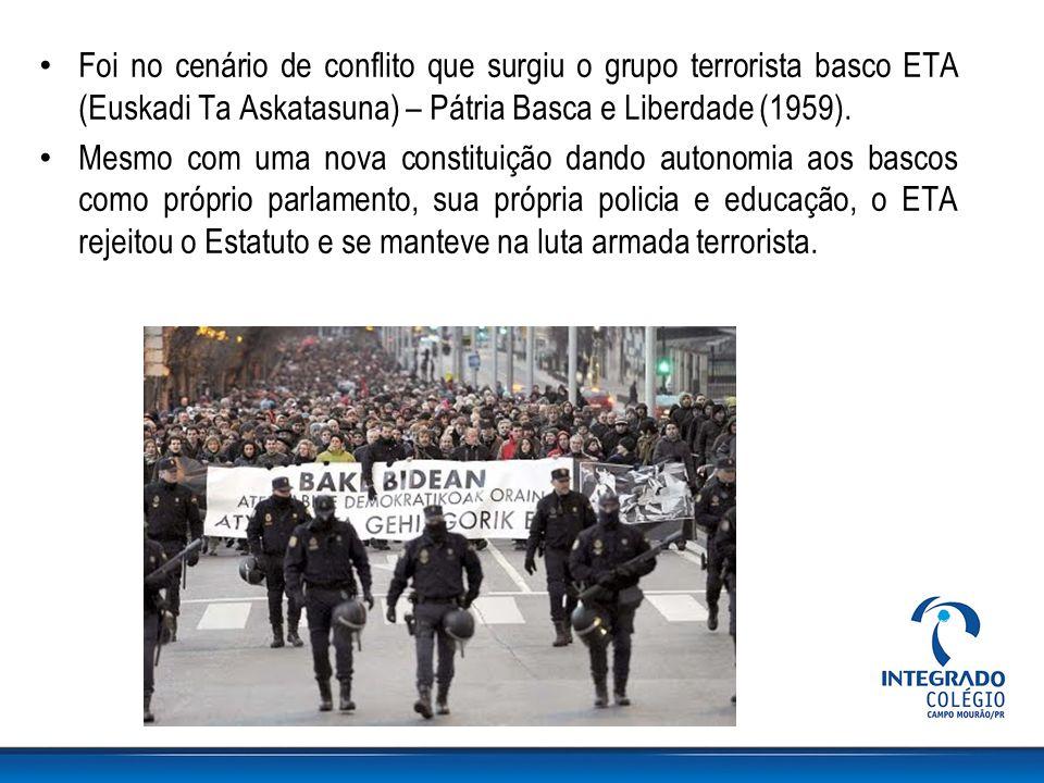 Foi no cenário de conflito que surgiu o grupo terrorista basco ETA (Euskadi Ta Askatasuna) – Pátria Basca e Liberdade (1959).