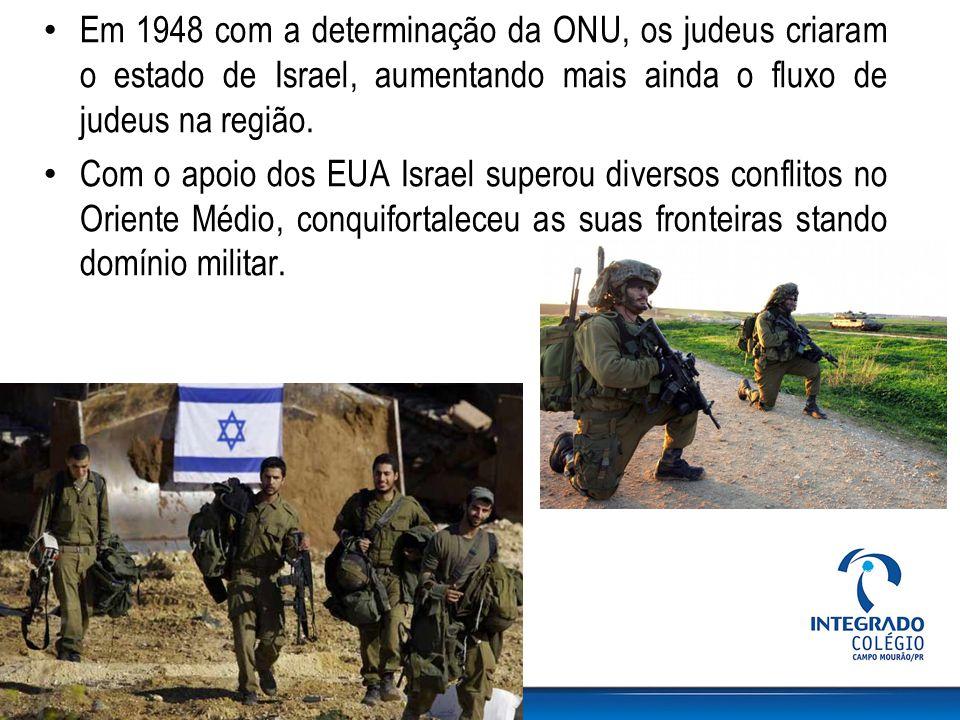 Em 1948 com a determinação da ONU, os judeus criaram o estado de Israel, aumentando mais ainda o fluxo de judeus na região. Com o apoio dos EUA Israel