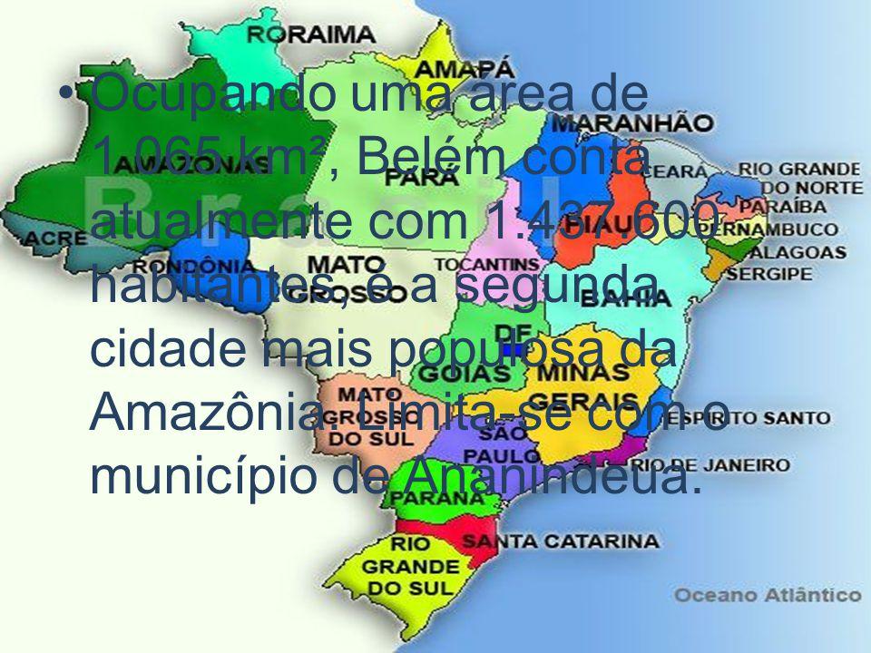 Ocupando uma área de 1 065 km², Belém conta atualmente com 1.437.600 habitantes, é a segunda cidade mais populosa da Amazônia. Limita-se com o municíp
