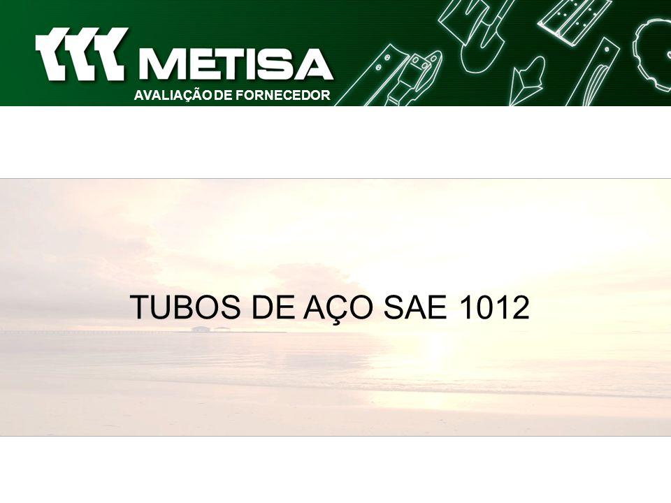 AVALIAÇÃO DE FORNECEDOR TUBOS DE AÇO SAE 1012