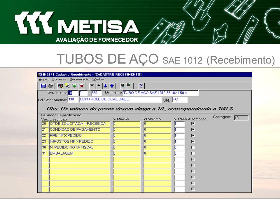 TUBOS DE AÇO SAE 1012 (Recebimento) AVALIAÇÃO DE FORNECEDOR