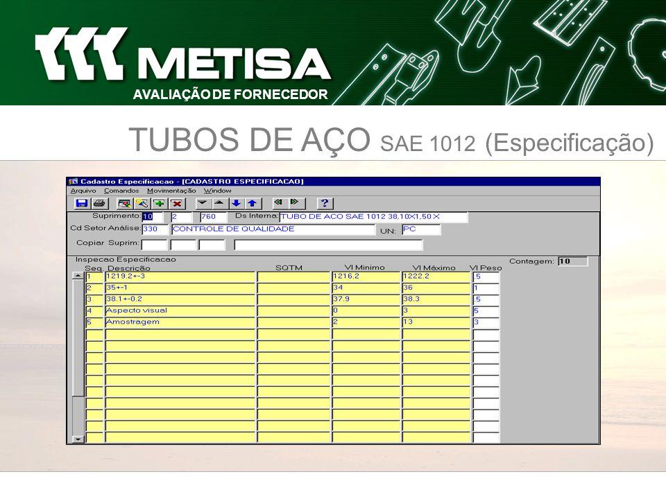 TUBOS DE AÇO SAE 1012 (Especificação) AVALIAÇÃO DE FORNECEDOR