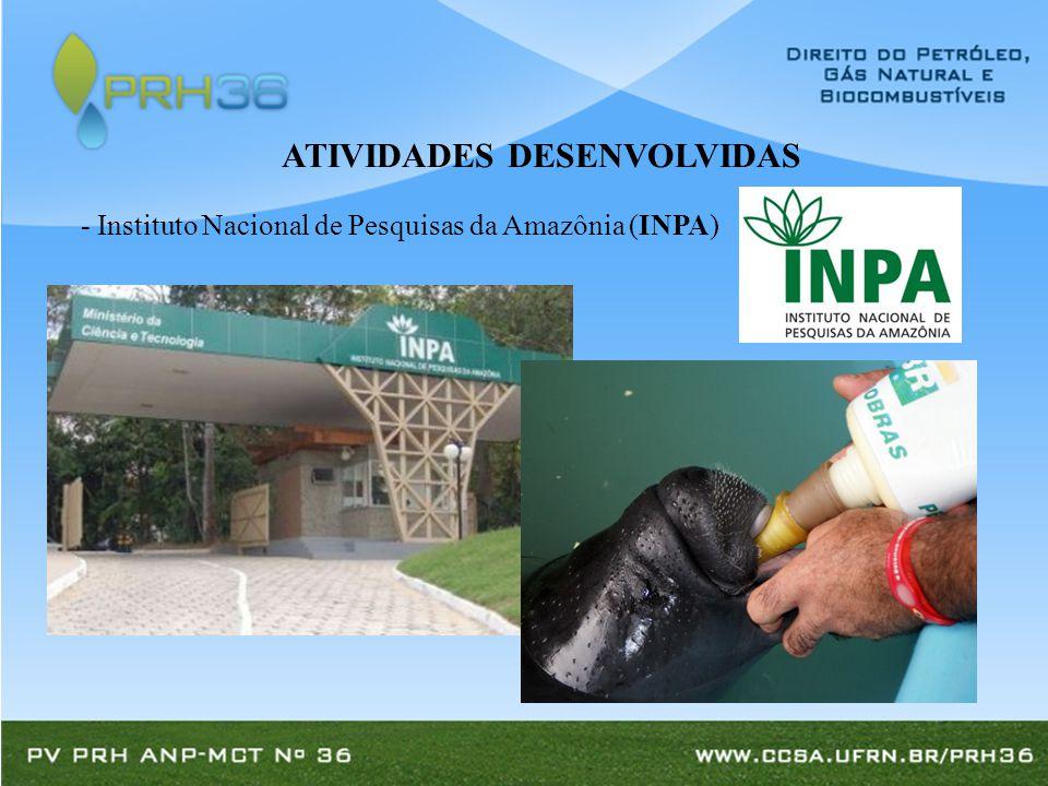 - Instituto Nacional de Pesquisas da Amazônia (INPA) ATIVIDADES DESENVOLVIDAS