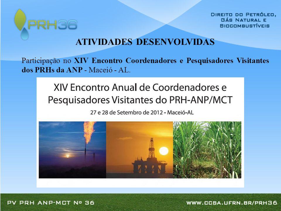 Participação no XIV Encontro Coordenadores e Pesquisadores Visitantes dos PRHs da ANP - Maceió - AL.